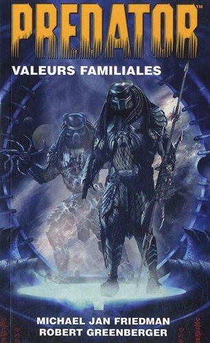 Predator T02 Valeurs familiales par Michael Jan Friedman, Robert Greenberger