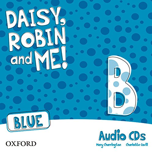 Daisy, Robin & Me! Level B. Class CD (Blue Color) (Daisy, Robin and Me)