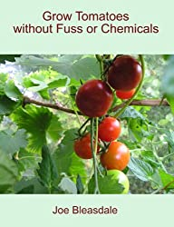 Grow Tomatoes without Fuss or Chemicals (English Edition)
