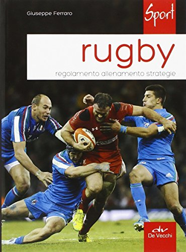 Rugby. Regolamento allenamento strategie