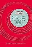 La matemática de los dioses y los algoritmos de los hombres (Biblioteca de Ensayo / Serie mayor)