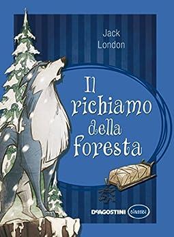 Il richiamo della foresta (Classici) di [London, Jack]