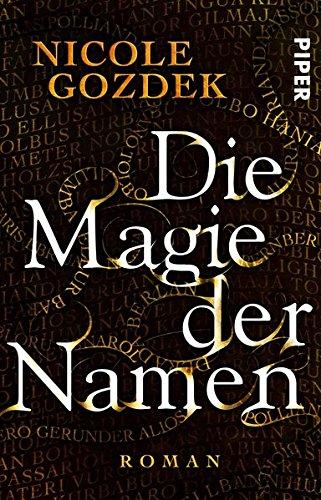 Buchseite und Rezensionen zu 'Die Magie der Namen: Roman' von Nicole Gozdek