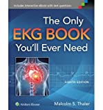 [(The Only EKG Book You'll Ever Need)] [Author: Malcolm S. Thaler] published on (April, 2015)