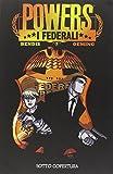 Sotto copertura. Powers: i federali: 1