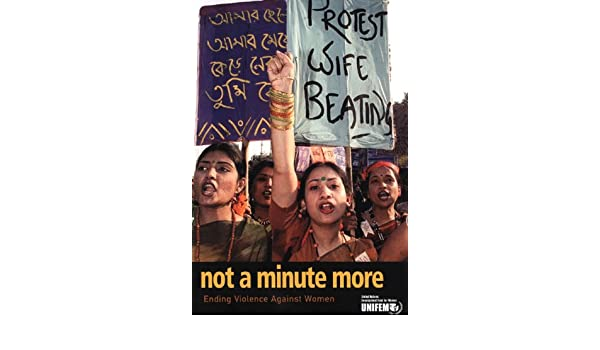Not a Minute More: Ending Violence Against Women