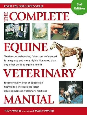 [(The Complete Equine Veterinary Manual: A Comprehensive and Instant Guide to Equine Health)] [Author: Tony Pavord] published on (October, 2009)