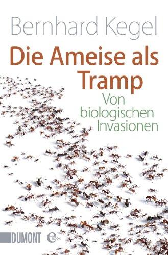 Die Ameise als Tramp: Von biologischen Invasionen