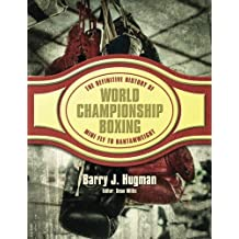 The Definitive History of World Championship Boxing: Mini Fly to Bantamweight: Volume 1