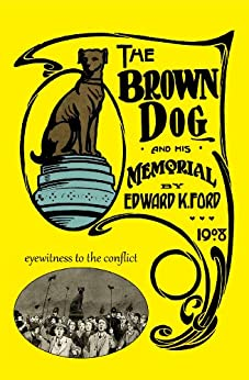 The Brown Dog and His Memorial by [Ford, Edward K.]