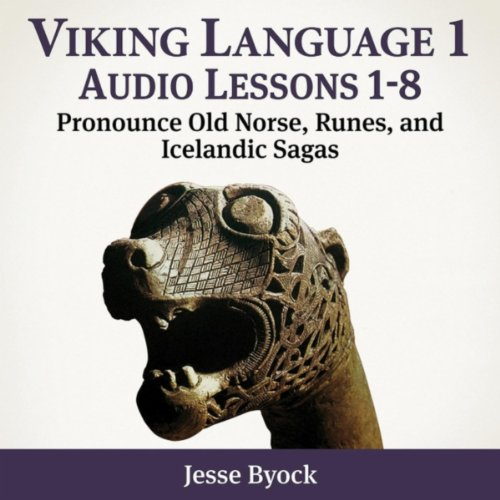 Viking Language 1: Audio Lessons 1-8 (Pronounce Old Norse, Runes and Icelandic Sagas) Viking 8