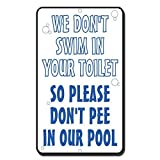 WE DON 'T Swim in Ihrem WC-Also Bitte nicht Pee in unserem Pool Deko Schilder mit Sprüche Metall Aluminium Wand Sicherheit Schild