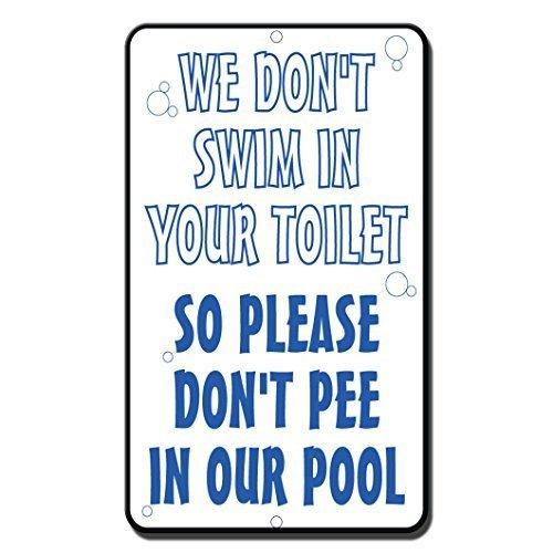 WE DON \'T Swim in Ihrem WC-Also Bitte nicht Pee in unserem Pool Deko Schilder mit Sprüche Metall Aluminium Wand Sicherheit Schild