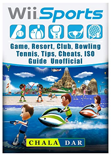 Wii Sports Game, Resort, Club, Bowling, Tennis, Tips, Cheats, ISO, Guide Unofficial por Chala Dar