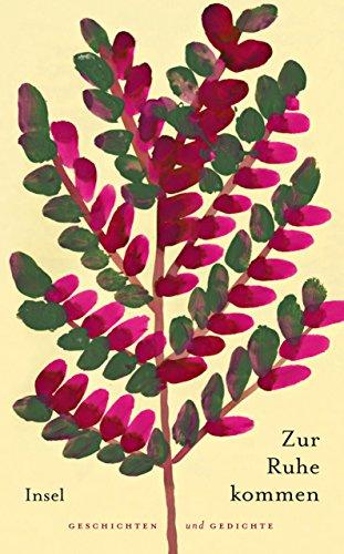 Zur Ruhe kommen: Geschichten und Gedichte für das ganze Jahr (insel taschenbuch)