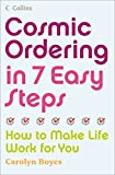 Cosmic Ordering in 7 Easy Steps: How to Make it Work For You