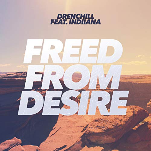 Drenchill feat. Indiiana - Freed From Desire