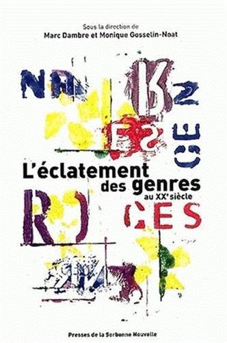L'éclatement des genres au XXe siècle par Marc Dambre, Monique Gosselin-Noat, Collectif
