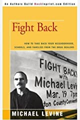 Fight Back: How to Take Back Your Neighborhood, Schools, and Families from the Drug Dealers (Authors Guild Backinprint.com Edition) by Michael Levine (2006-11-23) Paperback