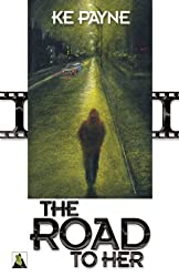 The Road to Her by KE Payne (2013-07-16)