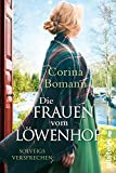 Die Frauen vom Löwenhof - Solveigs Versprechen von Corina Bomann