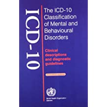 The Icd-10 Classification Of Mental & Behavioural Disorders:Clinical Descriptions And Diagnostic Guidelines