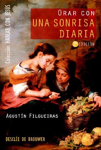 Orar con una sonrisa diaria (Hablar con Jesús) por Agustín Filgueiras Pita
