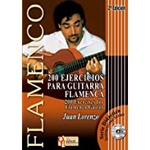 200 EJERCICIOS PARA GUITARRA FLAMENCA (Libro de Partituras + CD) / 200 Exercises For Flamenco Guitar (Score Book + CD) (FLAMENCO: Serie Didáctica / Instructional Series)