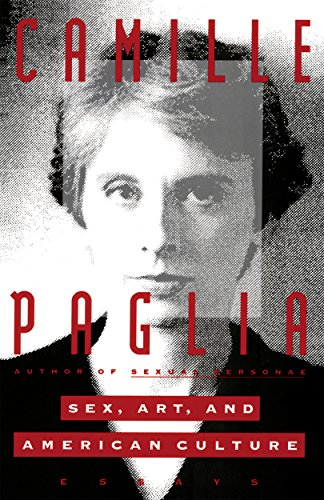 Sex, Art, and American Culture: Essays por Camille Paglia