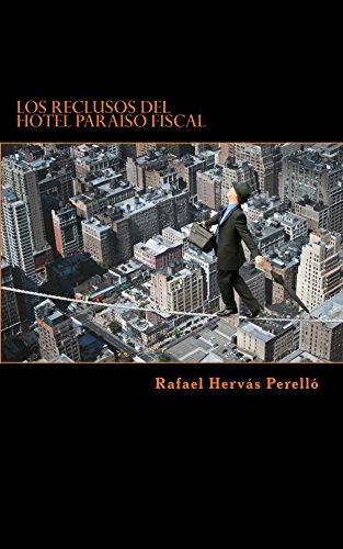 Los reclusos del Hotel Paraíso Fiscal por Rafael Perelló