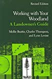 [(Working with Your Woodland : A Landowner's Guide)] [By (author) Mollie Beattie ] published on (September, 1993)