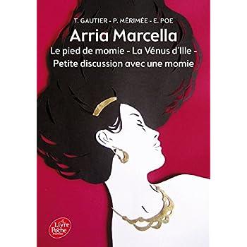 Arria Marcella: Le pied de momie - La Vénus d'Ille - Petite discussion avec une momie