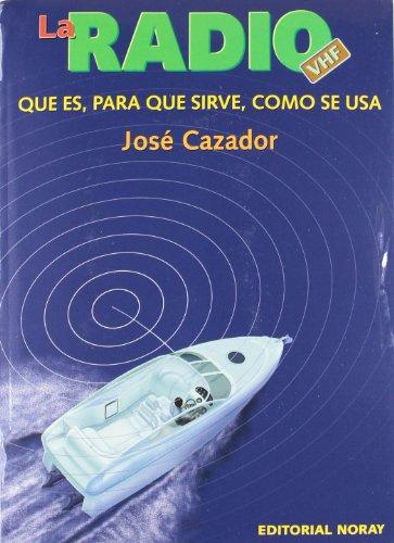 La radio VHF: Qué es, para qué sirve, cómo se usa (Libros técnicos)
