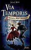 Via Temporis - tome 01 - Opération Marie- Antoinette: Opération Marie-Antoinette