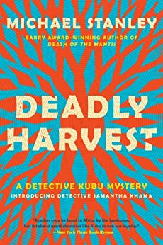Deadly Harvest: A Detective Kubu Mystery (Detective Kubu Series) von [Stanley, Michael]