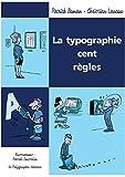 """La Typographie cent règles (Les """"Cent"""")"""