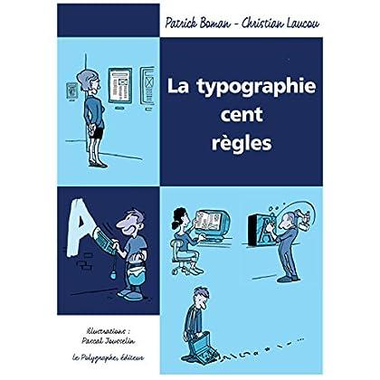 La Typographie cent règles (Les 'Cent')