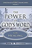 The Power of God's Word for Healing: Vital Keys to Victory Over Sickness, Volume 1 (Christian Devotional Healing Series)