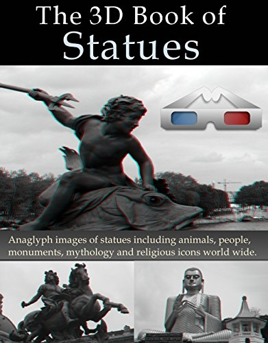 The 3D Book of Statues. Anaglyph images of statues including animals, people, monuments, mythology and religious icons world wide. (3D Books 30) (English Edition) por 3D Kindle Books