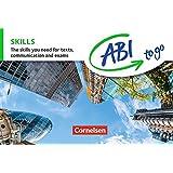 Abi to go - Englisch: Skills: The skills you need for texts, communication and exams. Kompetenzen kompakt zum Nachschlagen und Üben