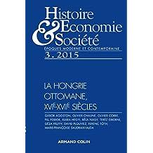 Histoire, économie et société (3/2015) La Hongrie ottomane, XVIe-XVIIe siècles