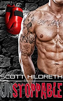 Unstoppable (Fighter Erotic Romance Book 2) by [Hildreth, Scott]