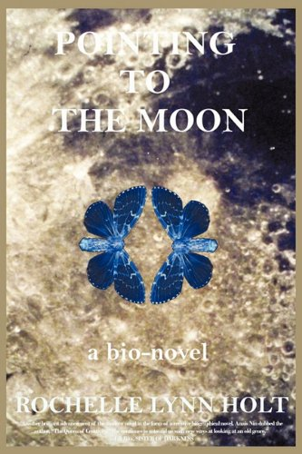 Pointing to the Moon: A Biographical Epistolary Novel