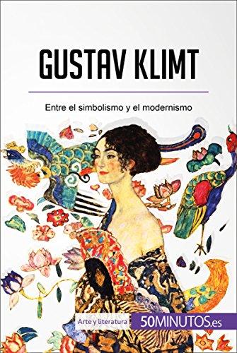 Gustav Klimt: Entre el simbolismo y el modernismo (Arte y literatura) por 50Minutos.es