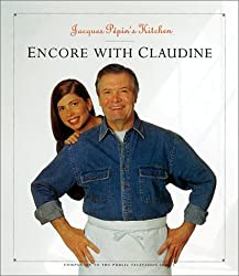 Jacques Pepin's Kitchen: Encore with Claudine (Pepin, Jacques) by Jacques Pepin (2002-11-02)
