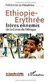 Ethiopie-erythree freres ennemis de la corne de l'afrique