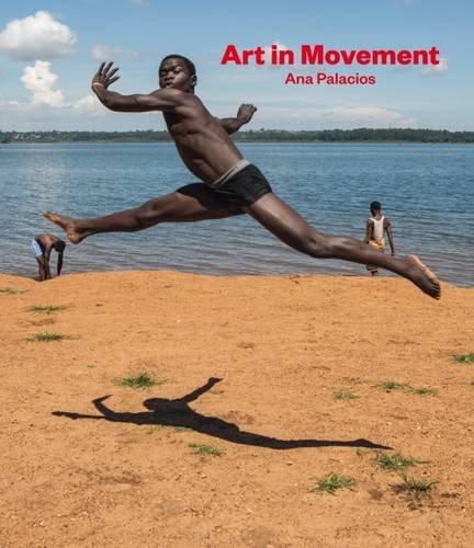 Art In Movement (Libros de Autor) por Ana Palacios
