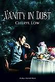 Vanity in Dust (Crowns & Ash Book 1) by Cheryl Low