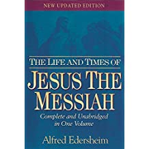 The Life and Times of Jesus the Messiah: New Updated Edition by Alfred Edersheim (1993-07-01)