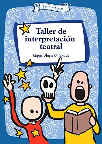 Taller de interpretación teatral (Talleres) (Spanish Edition)